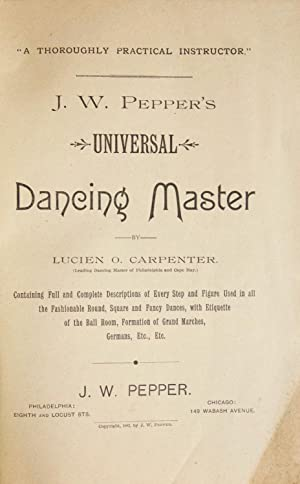 J.W. Pepper's Universal Dancing Master by Lucien O. Carpenter. (Leading Dancing Master of Philade...