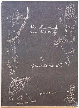 The Old Maid and the Thief A Grotesque Opera in 14 scenes. [Piano-vocal score]: MENOTTI, Gian Carlo...