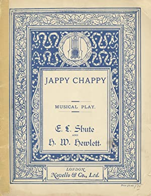 Jappy Chappy A Children's Musical Play in One Act by E. L. Shute. [Piano-vocal score]