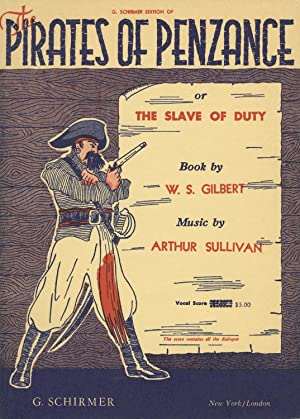The Pirates of Penzance or The Slave of Duty Book by W. S. Gilbert. Authentic Version Edited by B...