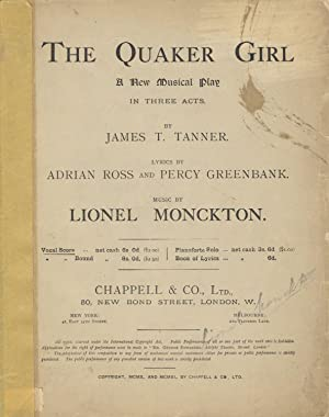The Quaker Girl A New Musical Play in Three Acts. By James T. Tanner. Lyrics by Adrian Ross and P...