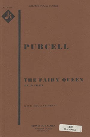 The Fairy Queen An Opera with English Text. [Piano-vocal score]