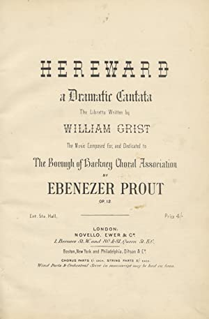 Hereward a Dramatic Cantata The Libretto Written: PROUT, Ebenezer 1835-1909