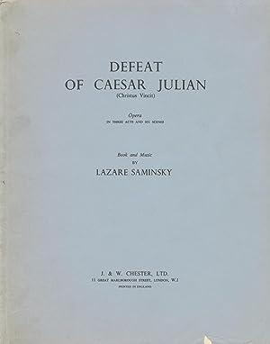 Defeat of Caesar Julian (Christus Vincit) Opera: SAMINSKY, Lazare 1882-1959