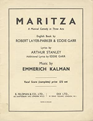 Maritza A Musical Comedy in Three Acts English Book by Robert Layer-Parker & Eddie Garr Lyrics by...