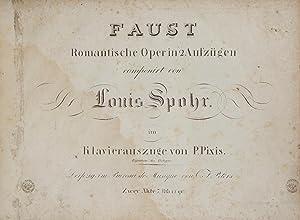 WoO51]. Faust Romantische Oper in 2 Aufzügen.: SPOHR, Louis 1784-1859