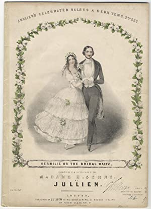 Jullien's Celebrated Valses a Deux Tems, 2nd. Set. Hermilie or the Bridal Waltz. Composed & Dedic...