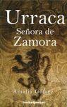 URRACA. SEÑORA DE ZAMORA - GÓMEZ, AMALIA