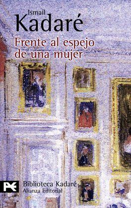 FRENTE AL ESPEJO DE UNA MUJER - KADARÉ, ISMAÍL (1936- )