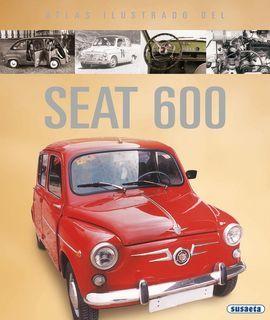 ATLAS ILUSTRADO DEL SEAT 600: FELIÚ, JOSÉ; SUSAETA,