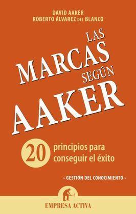 MARCAS SEGUN AAKER,LAS: AAKER,DAVID; ALVAREZ,ROBERTO