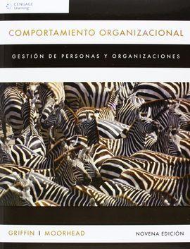 COMPORTAMIENTO ORGANIZACIONAL 9ED: GRIFFIN, RICKY; MOORHEAD,