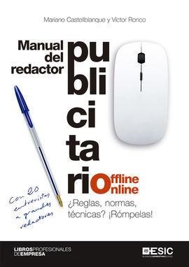 MANUAL DEL REDACTOR PUBLICITARIO OFFLINE-ONLINE: CASTELLBLANQUE, MARIANO; RONCO,
