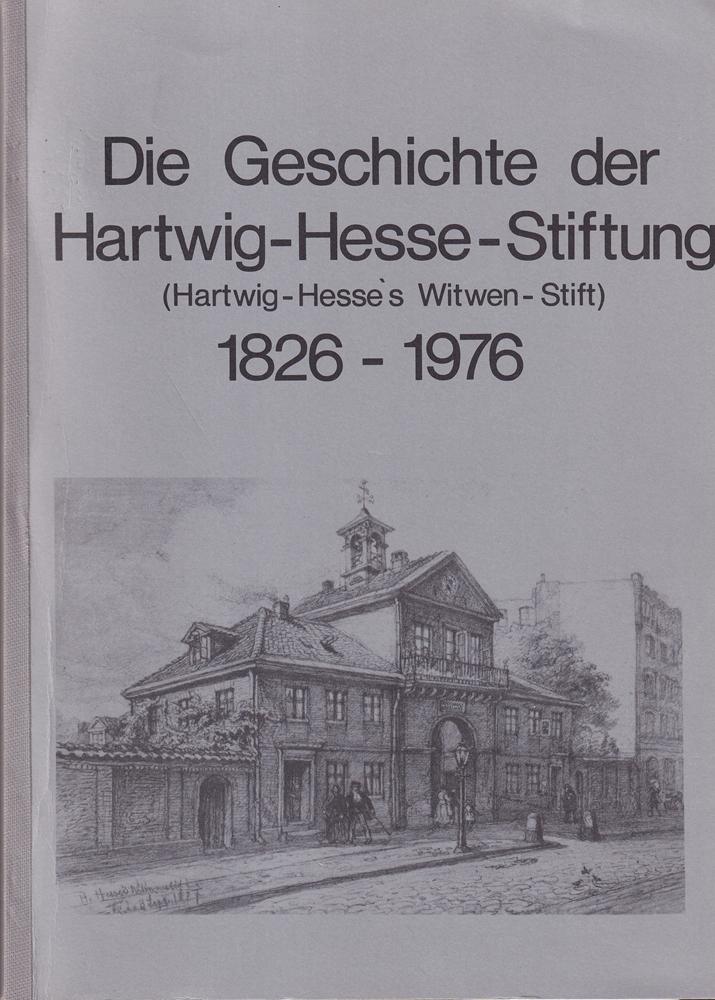 Die Geschichte des Hartwig Hesse's Witwen-Stiftes in: Lehe, Erich von.