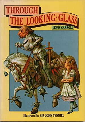 Through the looking-glass, and what Alice found there. With fifty illustrations by John Tenniel, ...