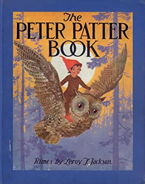 The Peter Patter book. Rimes for children. (With pictures by Blanche Fisher Wright). (New edition).