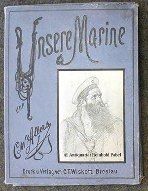 Unsere Marine. 50 Originalzeichnungen (i. e. Illustr. NACH Orig.-Zeichn.).: Allers, C. W. [Allers, ...