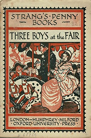 Three boys at the fair. (Deckeltitel]. [Edited by Herbert Strang].