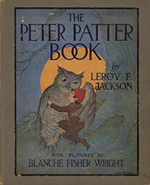 The Peter Patter book. Rimes for children. (With pictures by Blanche Fisher Wright).
