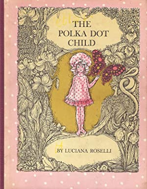 The polka dot child.: Roselli, Luciana.