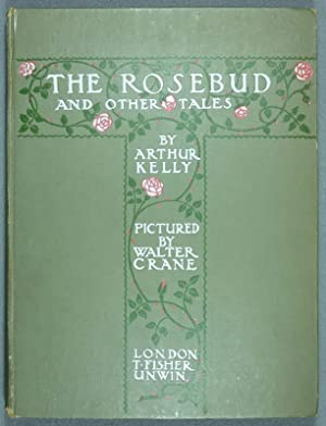 The Rosebud and other tales. Pictured by: Kelly, Arthur.