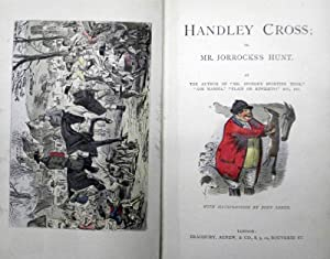 Handley Cross; or Mr. Jorrocks's Hunt. By the author of