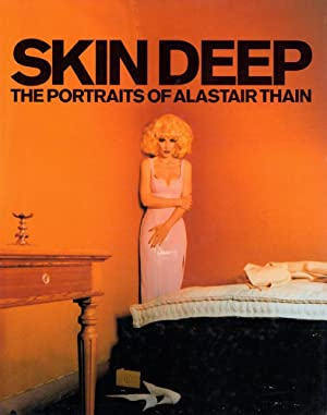 Skin deep. The portraits of Alastair Thain. (Text by Jane Withers. Design by Neville Brody and Gi...