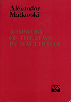 A history of the Jews in Macedonia.: Matkovski, Aleksandar.