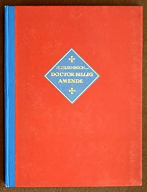 Doctor Billig am Ende. Ein Roman. Mit: Huelsenbeck, Richard.