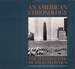 An American chronology. The photographs of David Plowden. Introductory text by David McCullough.