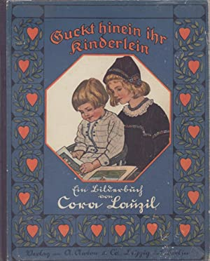 Guckt hinein ihr Kinderlein. Ein Bilderbuch.: Lauzil, Cora.