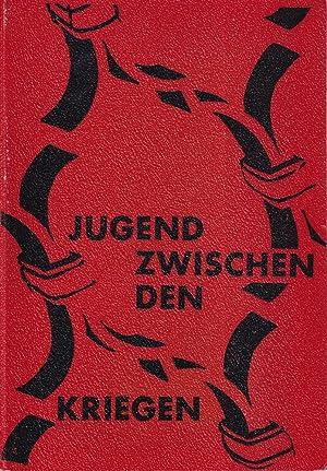 Jugend zwischen den Kriegen. Eine Sammlung von Aussagen und Dokumenten. (Hrsg. v.) Arbeitskreis f&...