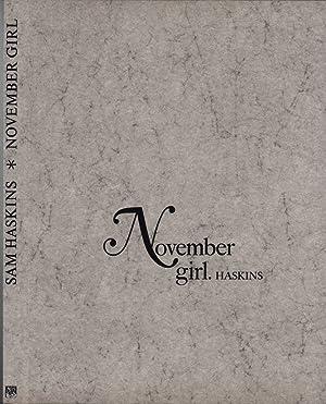 November Girl. [Text von Desmond Skirrow].: Haskins, Sam.