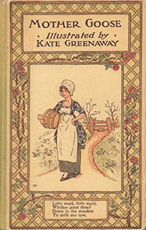 Mother Goose, or, The old nursery rhymes. Illustrated by Kate Greenaway.