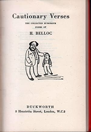 Cautionary verses. The collected humorous poems of H. Belloc. (5th impr.).