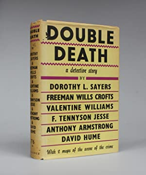 DOUBLE DEATH. A Detective Story.: The Detection Club] Sayers, Dorothy L.; Freeman Wills Crofts, ...