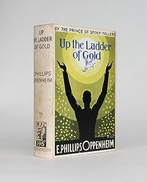 UP THE LADDER OF GOLD: Oppenheim, E. Phillips