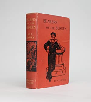 BEARERS OF THE BURDEN. Being Stories Of Land and Sea.: Drury, Major W. P. Royal Marine Light ...