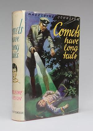 COMETS HAVE LONG TALES: Johnston, Madeline