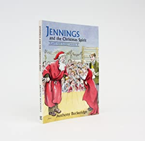 JENNINGS AND THE CHRISTMAS SPIRIT Plays for Radio Volume 8.: Buckeridge, Anthony (Illustrated by ...