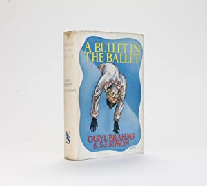 A BULLET IN THE BALLET: Brahms, Caryl & S. J. Simon