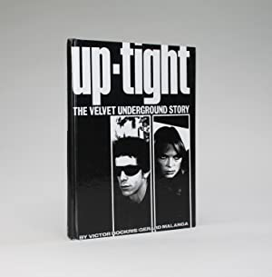 UP-TIGHT. The Velvet Underground Story.: Bockris, Victor; Gerard Malanga