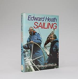 SAILING. A Course Of My Life.: Heath, Edward