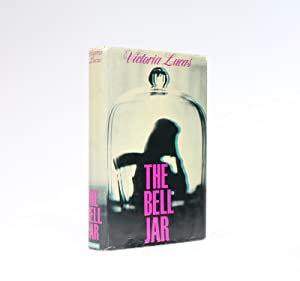 THE BELL JAR: Plath, Sylvia; writing