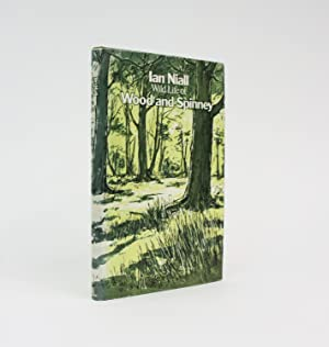 WILD LIFE OF WOOD AND SPINNEY: Niall, Ian (illustrated by Lynette Hemmant)