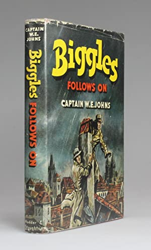 Biggles Follows On: Johns, Captain W. E.