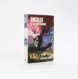 BIGGLES IN THE UNDERWORLD: Johns, Captain W. E.