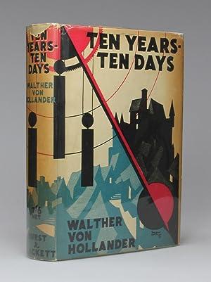 TEN YEARS - TEN DAYS: Von Hollander, Walter (translated from the German by Lilian Wonderley and ...