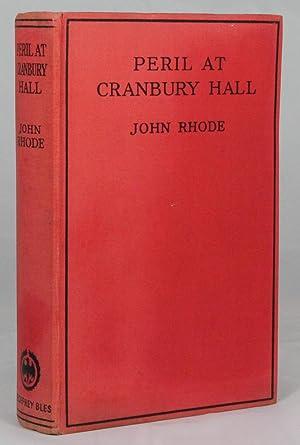 PERIL AT CRANBURY HALL: Rhode, John (also writes as Miles Burton and Cecil Waye)