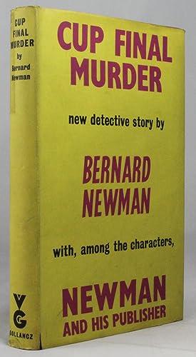 CUP FINAL MURDER: Newman, Bernard